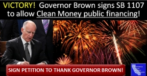 Governor Brown signs SB 1107 to legalize citizens-funded elections!